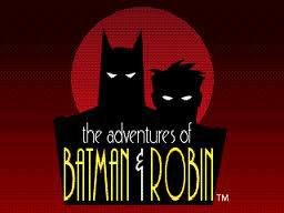 Adventures of Batman and Robin, The (E)